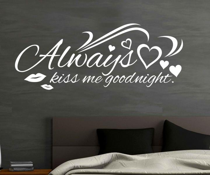 Wandtattoo Always Kiss Me Goodnight Spruch Aufkleber Herz